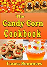 The Candy Corn Cookbook: Recipes for Halloween