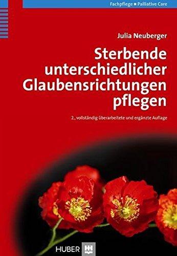 Sterbende unterschiedlicher Glaubensrichtungen pflegen by Julia Neuberger (2009-08-06)