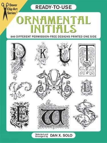 Compare Textbook Prices for Ready-to-Use Ornamental Initials: 840 Different Copyright-Free Designs Printed One Side Dover Clip Art Ready-to-Use  ISBN 9780486282480 by Solo, Dan X.