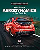Modifying the Aerodynamics of Your Road Car: Step-by-step instructions to improve the aerodynamics of road cars (SpeedPro Series)