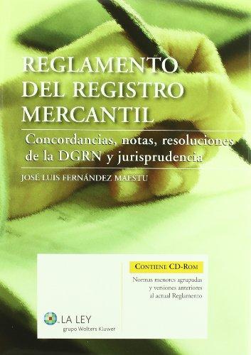 Reglamento del Registro Mercantil: concordancias, notas, resoluciones de la DGRN y jurisprudencia