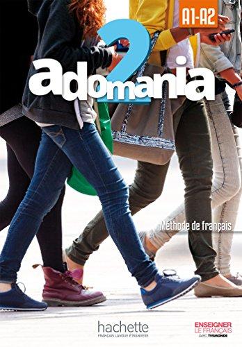 Adomania. Livre eleve. Per la Scuola media. Con CD-ROM. Con espansione online (Vol. 2): Méthode de français