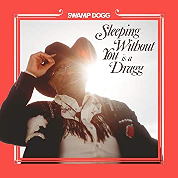 Sleeping Without You Is a Dragg (feat. Justin Vernon, Jenny Lewis)