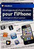 Développement d'applications pour l'iPhone - Le développement iOS par la pratique