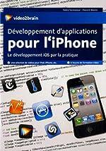 Développement d'applications pour l'iPhone - Le développement iOS par la pratique de Florent Morin