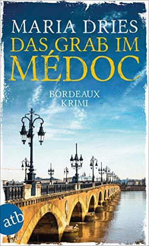 Das Grab im Médoc: Bordeaux-Krimi (Pauline Castelot ermittelt in Bordeaux 1)