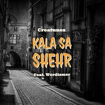 Kala Sa Shehr