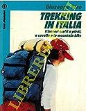 Trekking in Italia. Itinerari scelti a piedi, a cavallo e in mountain bike