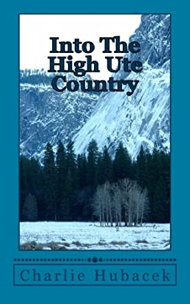 Into The High Ute Country
