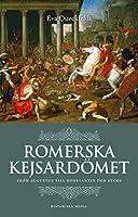Romerska kejsardoemet : från Augustus till Konstantin den store