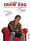 Lance Crow Dog Tome 6 - Souviens-Toi De Wounded Knee