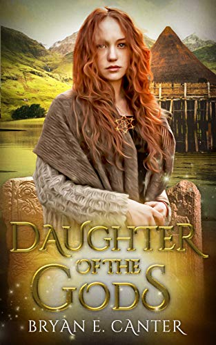 Daughter of the Gods: A Novel of the Picts by [Bryan Canter]