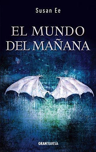 ?ngeles ca?os II: El mundo del ma?na (El fin de los tiempos) (Spanish Edition) by Susan Ee (2015-04-01)
