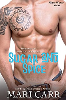 Sugar and Spice  What Women Want Book 1