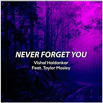 Never Forget You (feat. Taylor Mosley)