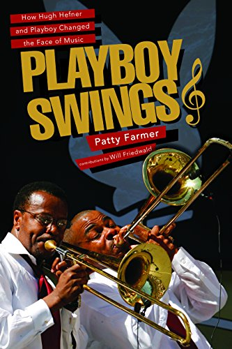 Playboy Swings: How Hugh Hefner and Playboy Changed the Face of Music (English Edition)
