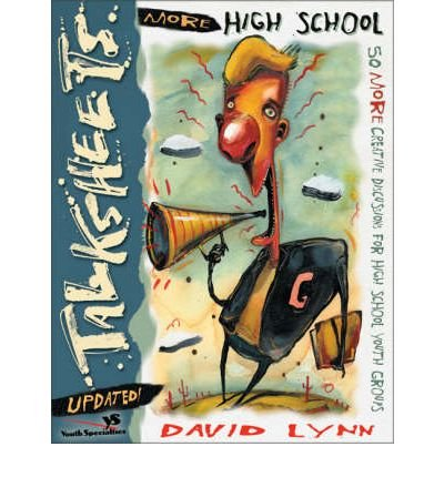 By David Lynn ( Author ) [ More High School Talksheets-Updated!: 50 More Creative Discussions for High School Youth Groups (Updates) Talksheets By Jun-2001 Paperback
