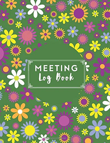 Meeting Log Book: Notebook for Taking Minutes, Secretary Logbook Journal, Business Meeting Organizer and Information Record Log Book Notepad with ... 8.5x11 with 120 pages (Minutes Book, Band 4)