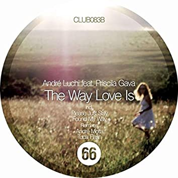 The Way Love Is