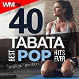40 Tabata Best Pop Hits Ever Workout Session