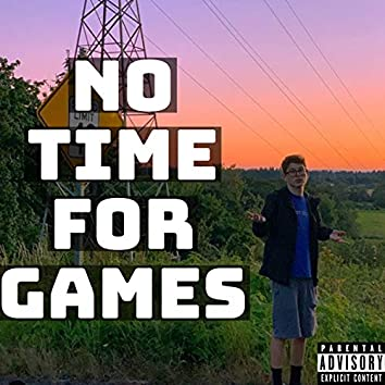 No Time for Games