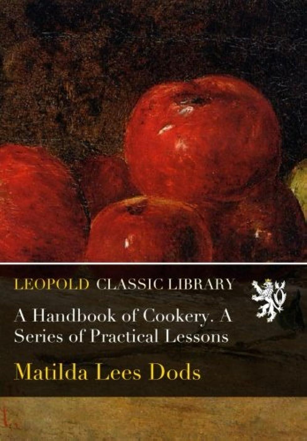 合法買い物に行く穏やかなA Handbook of Cookery. A Series of Practical Lessons