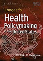 Longest's Health Policymaking in the United States