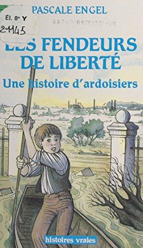 Les fendeurs de liberté : une histoire dardoisiers (Histoires vraies)