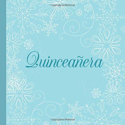 Quinceañera: A Guestbook for a Blue Winter Wonderland Themed Quinceanera