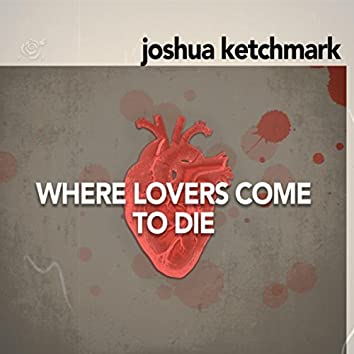 Where Lovers Come to Die