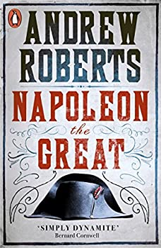 Napoleon The Great by Andrew Roberts  2015-10-15
