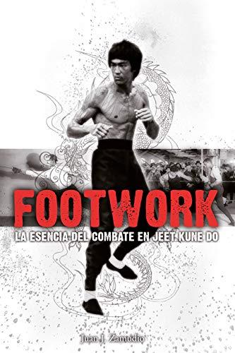 Footwork (La esencia del combate en Jeet Kune Do)