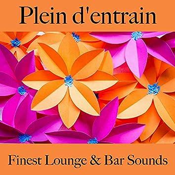 Plein d'entrain: finest lounge & bar sounds