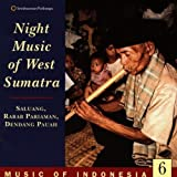 Music Of Indonesia 6: Night Music Of West Sumatra by Music of Indonesia 6, Rabab Pariaman,...