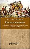 Paisanos itinerantes: Orden estatal y experiencia subalterna en Buenos Aires durante la era de Rosas (ARGENTINA, SU CULTURA, HISTORIA Y SOCIEDAD IV nº 1)