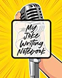My Joke Writing Notebook: Creative Writing Stand Up Comedy Humor Entertainment