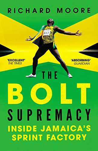The Bolt Supremacy: Inside Jamaica's Sprint Factory (English Edition)