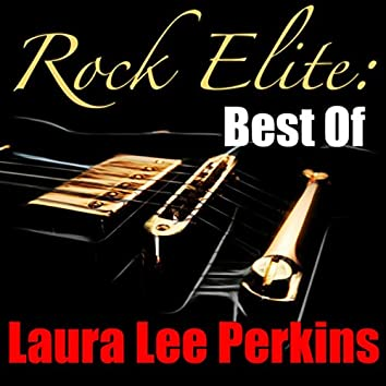 Rock Elite: Best Of Laura Lee Perkins