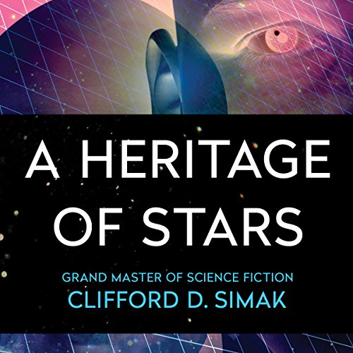 A Heritage of Stars                   By:                                                                                                                                 Clifford Simak                               Narrated by:                                                                                                                                 Chris Sorensen                      Length: 7 hrs and 33 mins     27 ratings     Overall 3.6