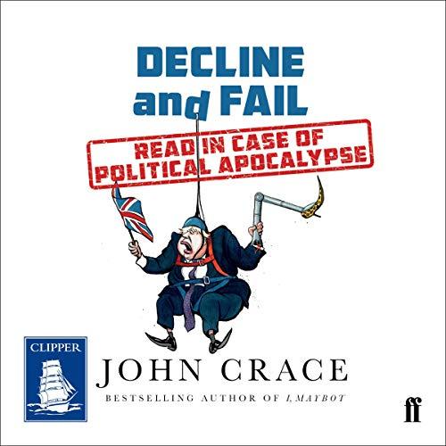Couverture de Decline and Fail: Read in Case of Political Apocalypse