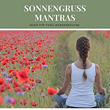 Sonnengruß Mantras – Musik für Yoga Morgenroutine