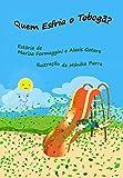 Quem  Esfria o Tobogã? (Coleção Aventuras de Alice Livro 4) (Portuguese Edition)