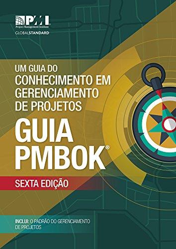 Um Guia Do Conhecimento Em Gerenciamento de Projetos Guia Pmbok: (Brazilian Portuguese version of: A guide to the Project Management Body of Knowledge :PMBOK Guide)