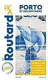 Guide du Routard Porto 2020 - Et la vallée du Douro