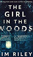 The Girl In The Woods (Wade Dalton And Sam Cates Mysteries Book 1)