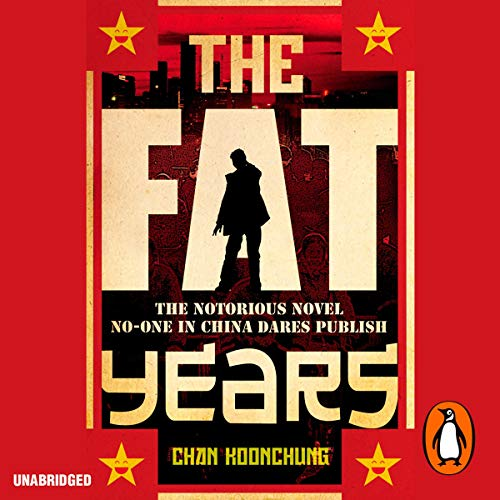 The Fat Years                   By:                                                                                                                                 Chan Koonchung                               Narrated by:                                                                                                                                 David Tse                      Length: 9 hrs and 59 mins     6 ratings     Overall 3.3
