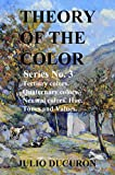 THEORY OF COLOR: Series No. 3. Tertiary Colors. Quaternaries Neutral Hue. Tones and Values (English Edition)