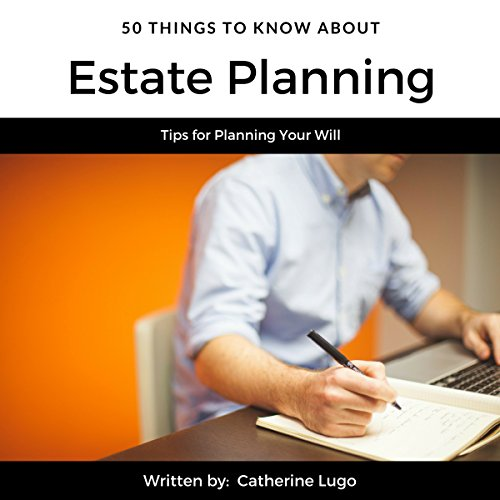50 Things to Know About Estate Planning: Tips for Planning Your Will cover art