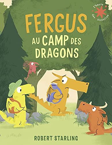 Fergus au camp des dragons (L'heure des histoires, 26) (French Edition)
