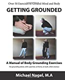 Getting Grounded Manual: A Manual of Grounding Exercises